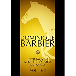 Intimacy in French Classical Dressage: Volumes I & II