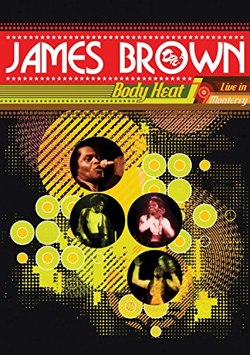 Brown, James - Body Heat: Live In Monterey 1979