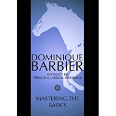 Intimacy in French Classical Dressage: Mastering the Basics