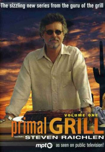 Primal Grill with Steven Raichlen, Volume One
