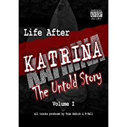 """Life After Katrina The Untold Story"" Vol.1"