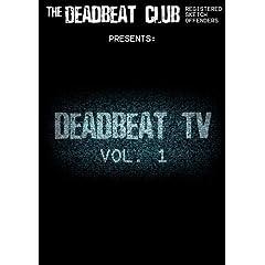 The Deadbeat Club Presents: Deadbeat TV Vol. 1