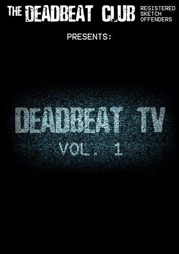 The Deadbeat Club Presents: Deadbeat TV Vol. 1