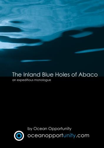 The Inland Blue Holes of Abaco