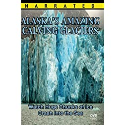 Alaska's Amazing Calving Glaciers ~ Watch Huge Chunks of Ice Crash Into the Sea & See Global Warming and Climate Change in this Alaska Souvenir DVD