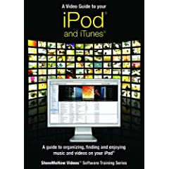 A Video Guide to iPod and iTunes , Show Me How Videos