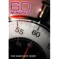 60 Minutes - The War Next Door (March 1, 2009)