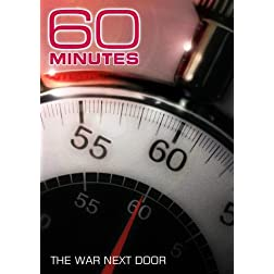 60 Minutes - The War Next Door (March 1, 2009)