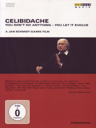 Celibidache: You Don't Do Anything, You Let It Evolve