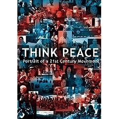 Think Peace: Portrait of a 21st Century Movement