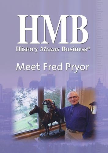 History Means Business Meet Fred Pryor