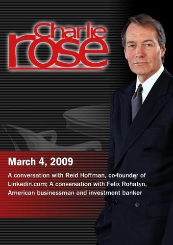 Charlie Rose - Reid Hoffman /  Felix Rohatyn (March 4, 2009)