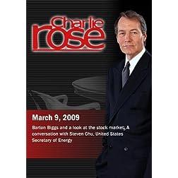 Charlie Rose - Barton Biggs / Steven Chu (March 9, 2009)