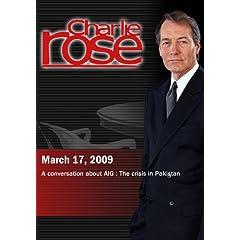 Charlie Rose - AIG / Pakistan (March 17, 2009)