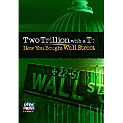 Two Trillion with a T: How You Bought Wall Street
