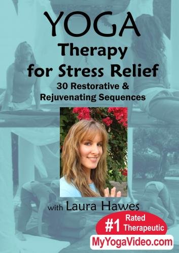 Yoga Therapy for Stress Relief - 30 Restorative & Rejuvenating Sequences
