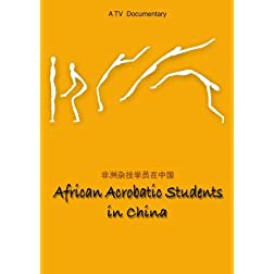 African Acrobatic Students In China