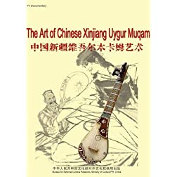 The Art of Chinese Xinjiang Uygur Muqam