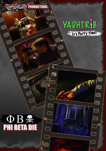 Yadhtrib & Phi Beta Die