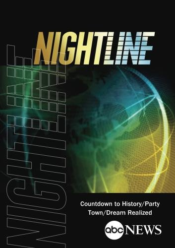 ABC News Nightline Countdown to History/Party Town/Dream Realized