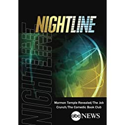 ABC News Nightline Mormon Temple Revealed/The Job Crunch/The Comedic Book Club