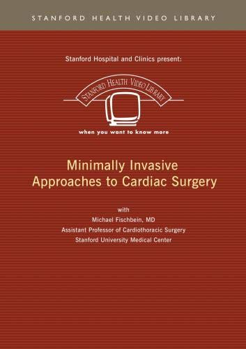 Minimally Invasive Approaches to Cardiac Surgery