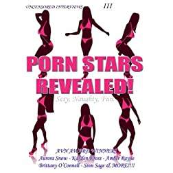 Porn Stars Revealed: Uncensored Interviews III