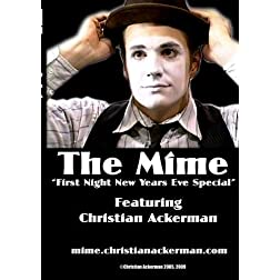 "The Mime ""First Night New Years Eve Special"" Featuring Christian Ackerman"