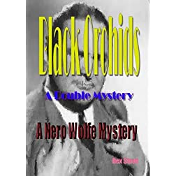 Nero Wolfe's Black Orchids - A Double Mystery