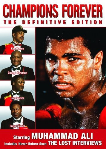 Champions Forever: The Definitive Edition (Muhammad Ali the Lost Interviews)