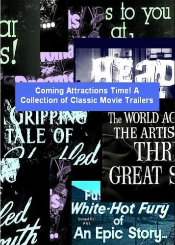 Coming Attractions Time! A Collection of Classic Movie Trailers