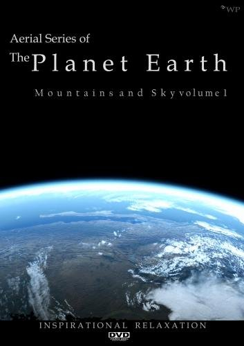 Aerial series of The Planet Earth DVD 2009 - Mountains and Sky Inspirational Relaxation Series One