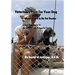 Veterinary Care for Your Dog - Where There Is No Pet Doctor