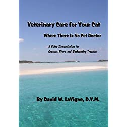 Veterinary Care for Your Cat - Where There Is No Pet Doctor