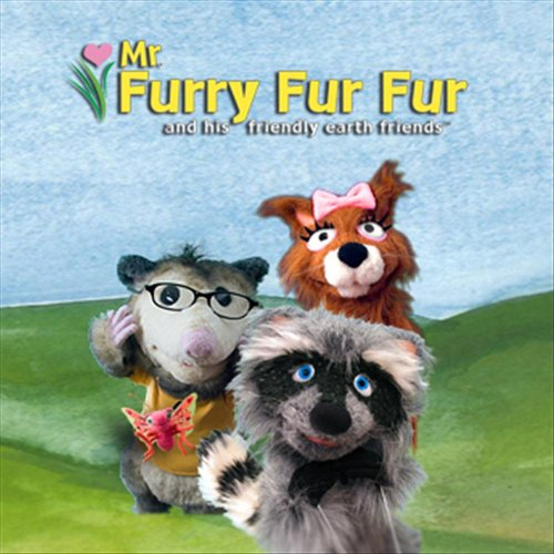 Mr. Furry Fur Fur and his friendly earth friends Vol. 1