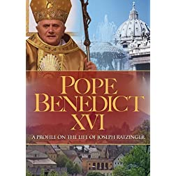 Pope Benedict XVI: A Profile on the Life of Joseph Ratzinger