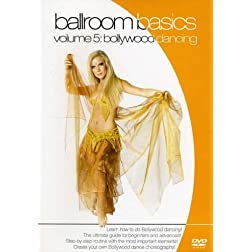 Ballroom Basics, Vol. 5: Bollywood Dancing