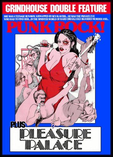 Grindhouse Double Feature: Punk Rock/Pleasure Palace
