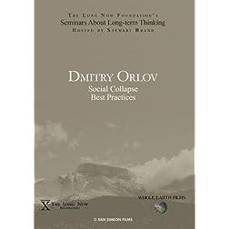 Dmitry Orlov: Social Collapse Best Practices