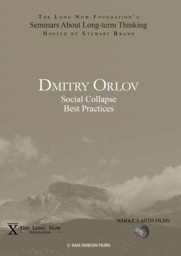 Dmitry Orlov: Social Collapse Best Practices