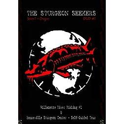 The Sturgeon Seekers - DVD #1 - Willamette River Fishing #1 & Bonneville Sturgeon Center