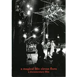 A Magical Life: Circus Flora