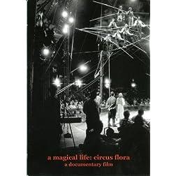 A Magical Life: Circus Flora