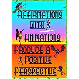 Affirmations with Animations Produce a Positive Perspective