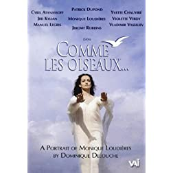 Comme les Oiseaux... A Portrait of Monique Loudi�res