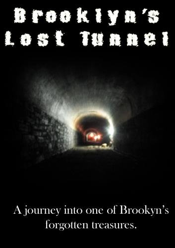 Brooklyn's Lost Tunnel