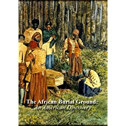 The African Burial Ground: An American Discovery (Non-Profit Use)