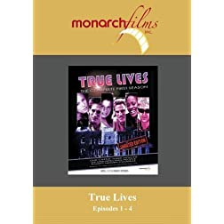 True Lives: Episodes 1 - 4