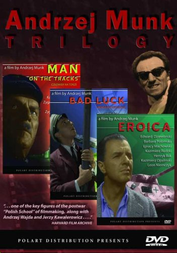 The Andrzej Munk Trilogy: Eroica/Bad Luck/Man on the Tracks