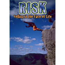 Risk: Yelling in the Face of Life
